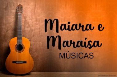 Músicas de Maiara e Maraisa