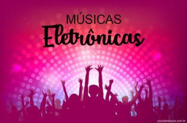 Músicas Eletrônicas