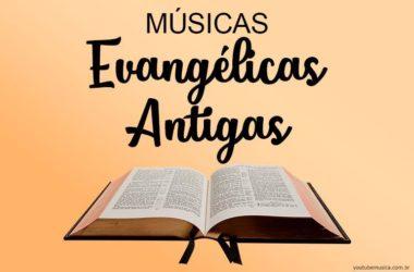 Músicas Evangélicas Antigas