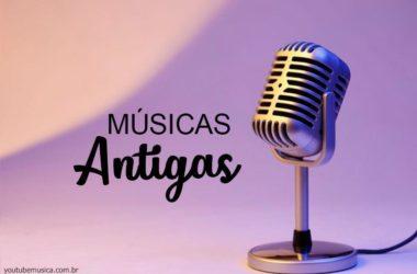 Músicas Antigas