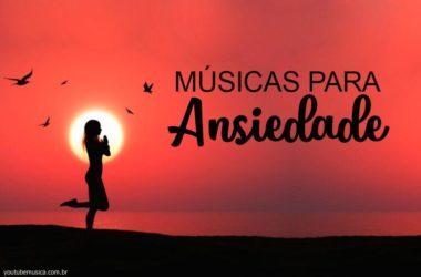 Músicas para Ansiedade