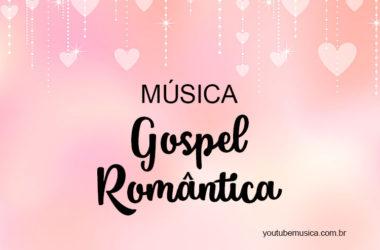 Músicas Gospel Românticas